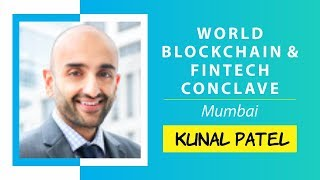 Fintech and Digital Banking by Kunal Patel @ World Blockchain Technology, Mumbai