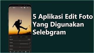 Gambar cover 5 Aplikasi Edit Foto Terbaik Di Android Yang Sering Digunakan Selebgram