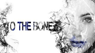 "The biggest problem with ""To The Bone"""