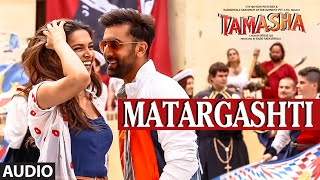Matargashti - Audio Song - Tamasha