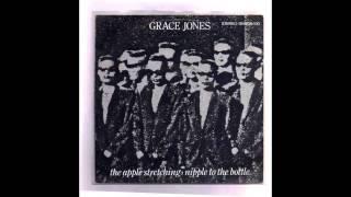 Grace Jones - Nipple To The Bottle...