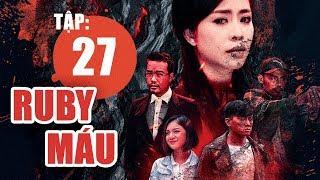 Ruby Máu - Tập 27 | Phim hình sự Việt Nam hay nhất 2019 | ANTV