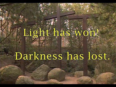 Light has won! Darkness has lost.