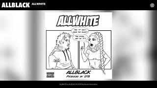 ALLBLACK - ALLWHITE (Audio)