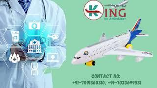 Reasonable Air Ambulance Service in Delhi by King Air