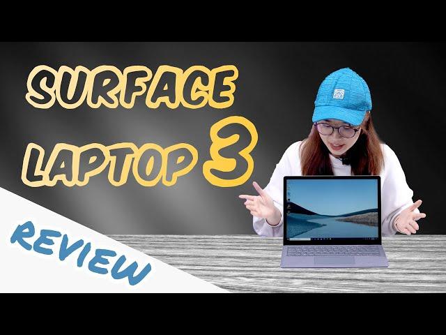 Đánh giá Surface Laptop 3 - 13.5 inch: Lựa chọn cho sự hoàn hảo!