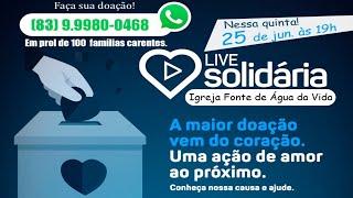 LIVE SOLIDÁRIA EM PROL DE 100 FAMÍLIAS CARENTES, COM PASTOR ISMAR MAGALHÃES