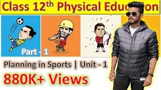Physical Education | Unit - 1 | Planning in Sports | Complete Notes | Part - 1 - Download this Video in MP3, M4A, WEBM, MP4, 3GP