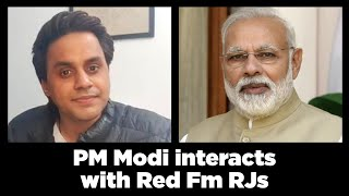 PM Modi interacts with Red FM RJs