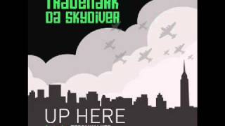 "Trademark Da Skydiver ""Up Here"" Feat. Terri Walker (Prod. Ski Beatz)"