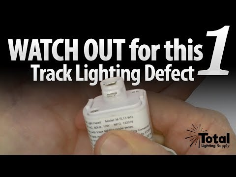Watch Out for this One Track Lighting Defect