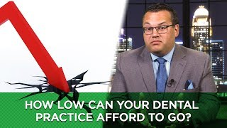 How Low Can Your Dental Practice Afford to Go?