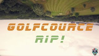 Golf course RIP! (fpv Freestyle)