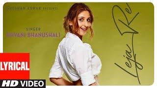 Lyrical Video : Leja Re | Dhvani Bhanushali   - YouTube
