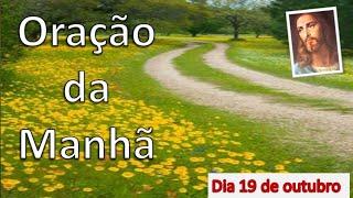 Oração da Manhã, dia 18 de outubro, Equipe Bezerra de Menezes