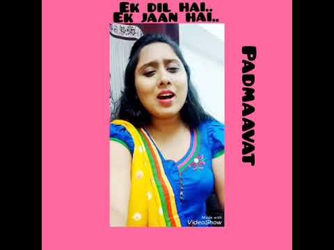 EK DIL EK JAAN - (MOVIE- PADMAAVAT) COVER BY- SHRUTI