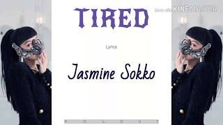 Jasmine Sokko   Tired Lyrics