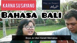 KARNA SU SAYANG - COVER BAHASA BALI