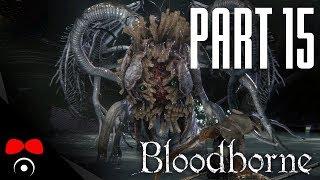 ONE REBORN BOSS! | Bloodborne #15