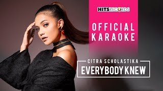 Citra Scholastika - Everybody Knew (Official Karaoke)