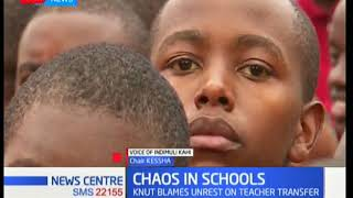 KNUT blames school unrest on teachers transfer policies | KTN News Centre Discussion