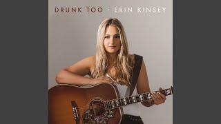 Erin Kinsey Drunk Too
