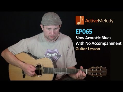 Slow Acoustic Blues Guitar Lesson With No Accompaniment - EP065