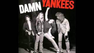 Damn Yankees -  Tell Me How You Want It