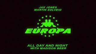 Europa (Jax Jones & Martin Solveig)   All Day And Night With Madison Beer