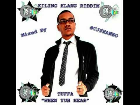 TUFFA - WHEN YUH HEAR Dub Mxed by CJ SHANEO (Kling Klang Riddim)