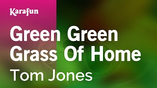 Green Green Grass Of Home - Tom Jones | Karaoke Version | KaraFun