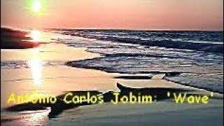 Antônio Carlos Jobim: 'Wave'.
