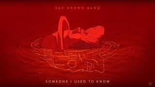 Zac Brown Band - Someone I Used To Know (LYRIC)