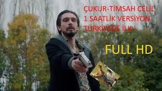 ÇUKUR Timsah Celil ŞARKISI 1 SAATLİK VERSİYON #Çukur