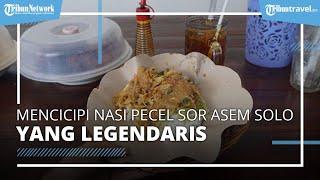 Mencicipi Nasi Pecel yang Buka Sejak 1945, Lokasinya Tersembunyi di Solo tapi Ramai Pembeli