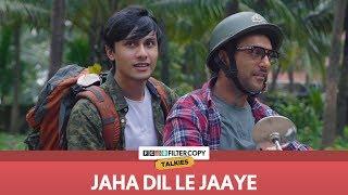 Jaha Dil Le Jaaye | FilterCopy Talkies | S01E05 | Ft. Sukant Goel and Ritwik Bhowmik