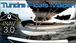 Avios Grand Tundra FPV - Floats Maiden ???? ???? & iNav 3.0 Maiden