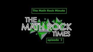 The Math Rock Minute - Episode 3
