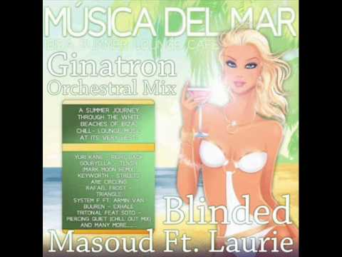 Masoud feat. Laurie - Blinded (Ginatron Orchestral Mix)