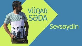 Vuqar Seda ft Elnur Qala sevseydin 2017 2018