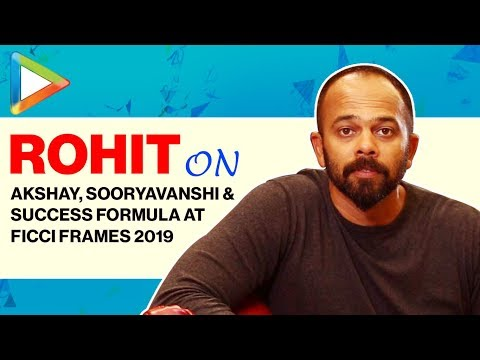 Rohit Shetty EXCLUSIVE On Akshay Kumar, Sooryavanshi, his Success Formula   FICCI Frames 2019