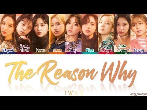 TWICE (トゥワイス) - 'THE REASON WHY' Lyrics [Color Coded_Kan_Rom_Eng]