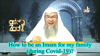 How to be an imam for leading my family in prayers (during COVID-19)? -Assim al hakeem