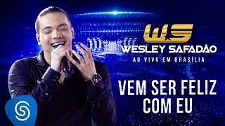 Wesley Safadão   Vem Ser Feliz Com Eu [DVD Ao Vivo Em Brasília]