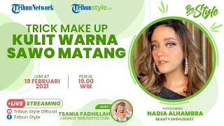 BE STYLE: Trik Make Up Kulit Warna Sawo Matang