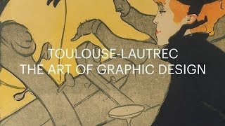 Toulouse-Lautrec | The Art Of Graphic Design