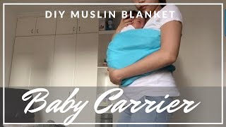 Easy DIY Baby Carrier | How to: MUSLIN BLANKET for BABY