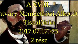 A XVIII. Csontváry Nemzetközi Alkotótábor, Tiszalök – 2.rész