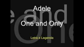 Adele - One and Only (letra e legenda)