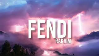 Rakhim- Fendi (Lyrics) текст